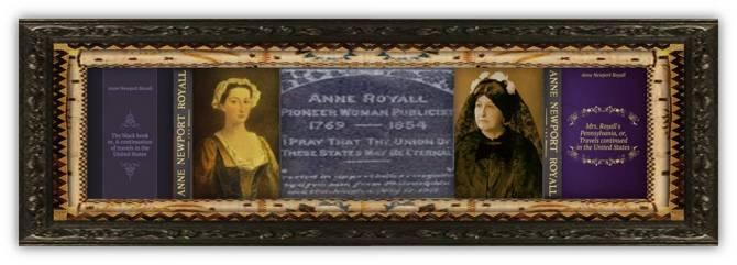 Anne Newport Royall (11 jun 1769 – 01 oct 1854 | Baltimore MD - Washington DC) writer, publisher, reformer, journalist | women.born.before © susan.powers.bourne