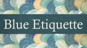 Blue Etiquette