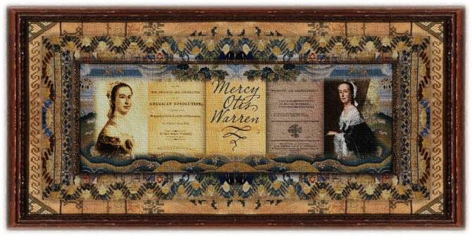 Mercy Otis Warren (25 sep 1728 – 19 oct 1814 | Barnstable MA - Plymouth MA) poet, historian, playwright, political writer, propagandist
