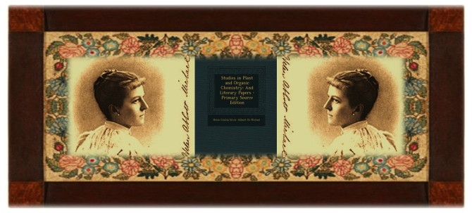 Helen Cecilia De Silver Abbot Michael(23 dec 1857 - 29 nov 1904 | Philadelphia PA - Boston MA) author, chemist, doctor, biologist, hospital founder, plant analysis expert / researcher | © susan.powers.bourne